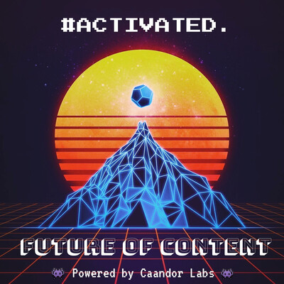 Activated: The Future of Content