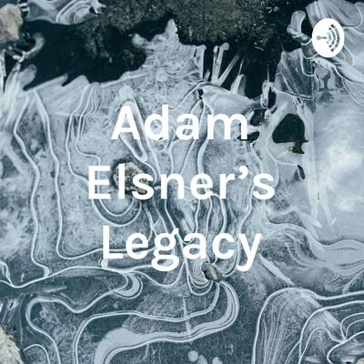 Adam Elsner's Legacy