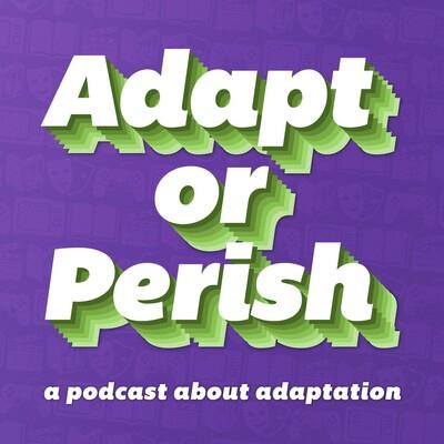 Adapt or Perish
