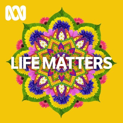 Life Matters - ABC RN