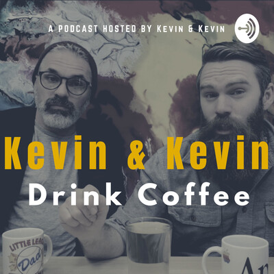 Kevin & Kevin Drink Coffee