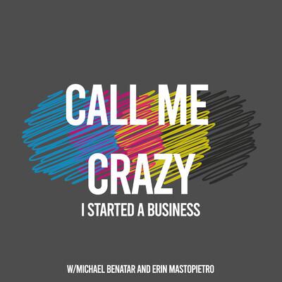 Call Me Crazy: I Started A Business