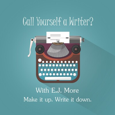Call Yourself a Writer? Podcast