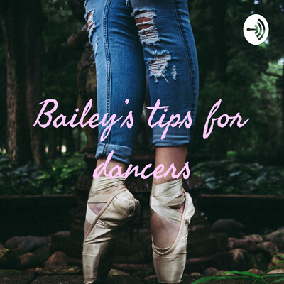 Bailey's tips for dancers