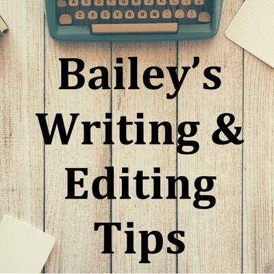 Bailey's Writing & Editing Tips