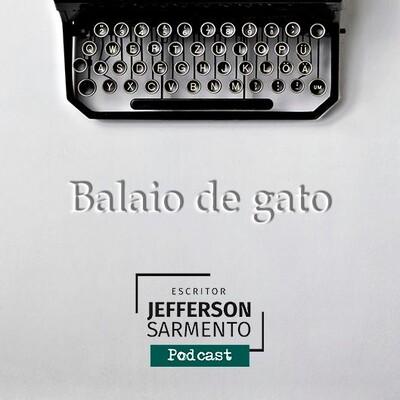 Balaio de gato - Podcast