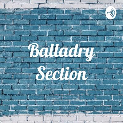 Balladry Section