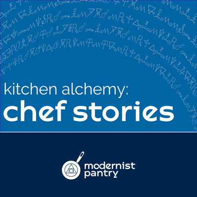 Kitchen Alchemy: Chef Stories from Modernist Pantry