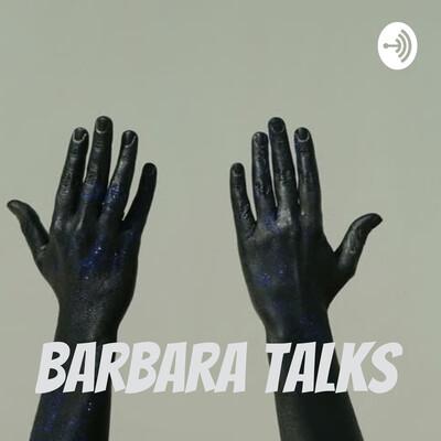 Barbara Talks