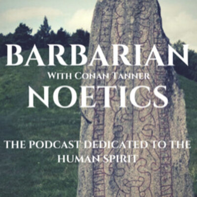 Barbarian Noetics with Conan Tanner
