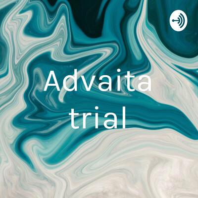 Advaita trial
