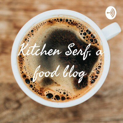 Kitchen Serf, a food blog