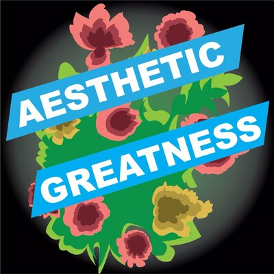 Aesthetic Greatness: A Podcast About Women and Art