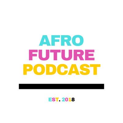 AfroFuturePod