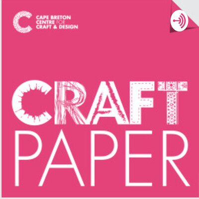 Cape Breton Centre for Craft & Design Podcast