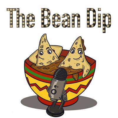 Bean Dip's Podcast