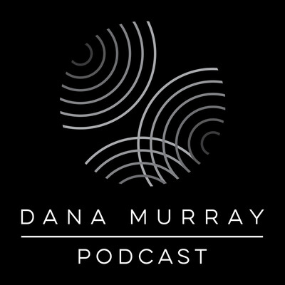 Dana Murray Podcast