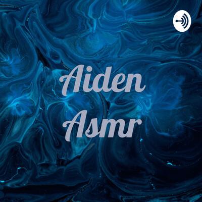Aiden Asmr