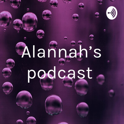 Alannah's podcast