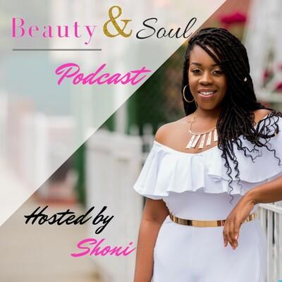 Beauty & Soul Podcast