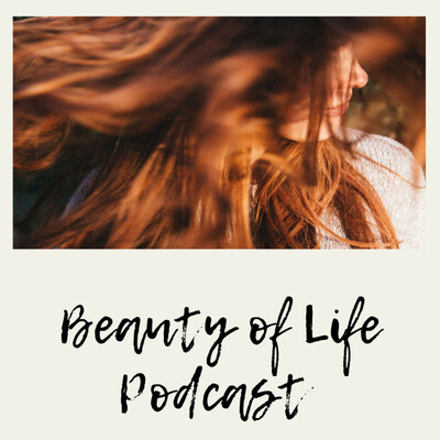 Beauty of Life Podcast with Jadee