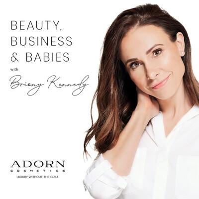 Beauty, Business & Babies