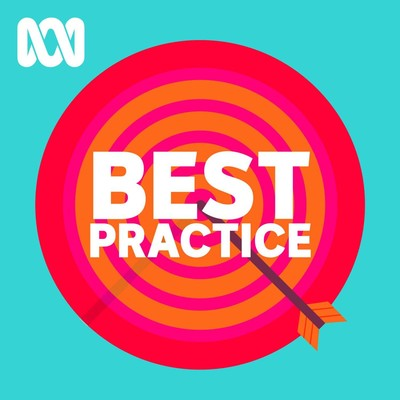 Best Practice - Full program podcast