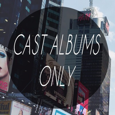 Cast Albums Only