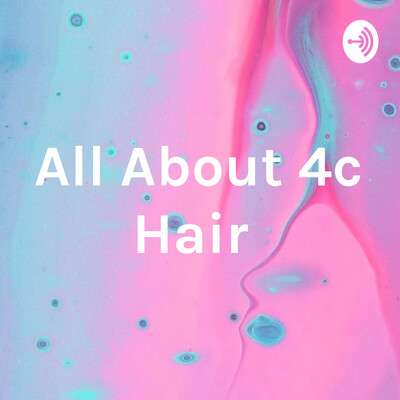 All About 4c Hair