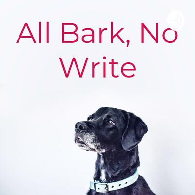 All Bark, No Write