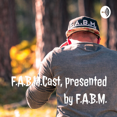 F.A.B.M.Cast, presented by F.A.B.M.