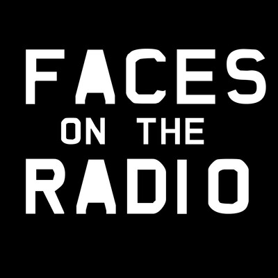 Faces on the Radio » Podcast