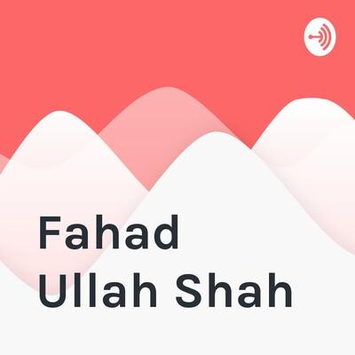 Fahad Ullah Shah