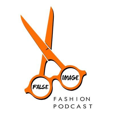 False Image Fashion Podcast
