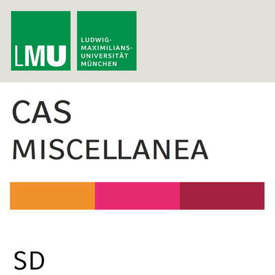 Center for Advanced Studies (CAS) Miscellanea (LMU) - SD