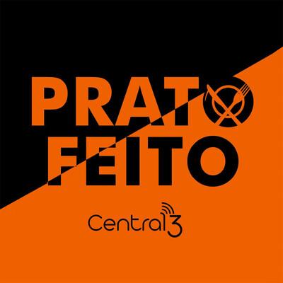 Central3 Podcasts - Prato Feito