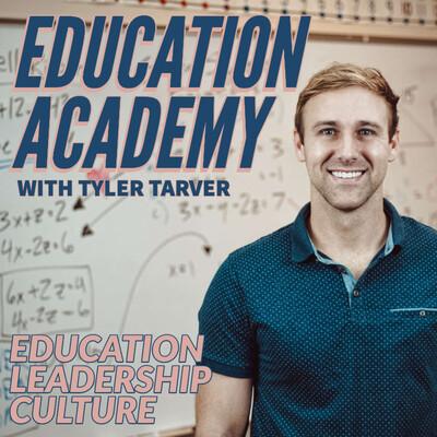 Education Academy with Tyler Tarver