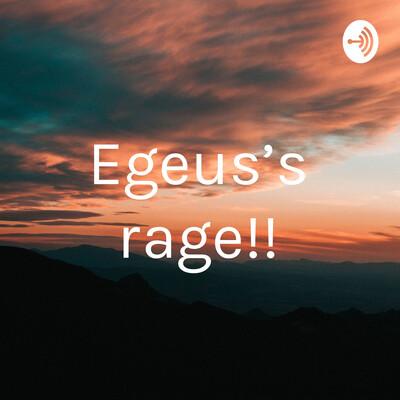 Egeus's rage!!