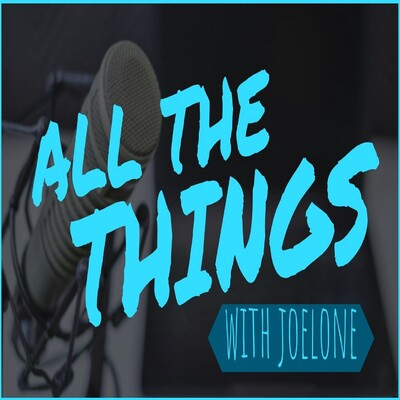 All the Things w/ Joelone