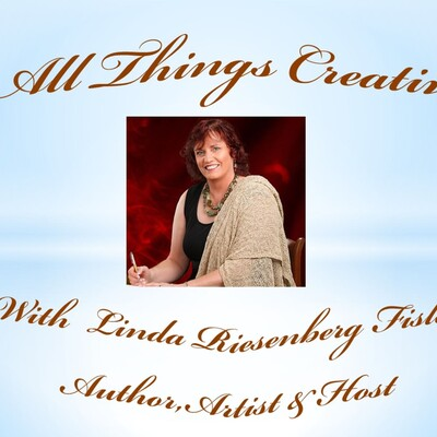 All Things Creative with Linda Riesenberg Fisler