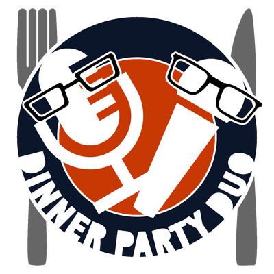 Dinner party Duo Podcast