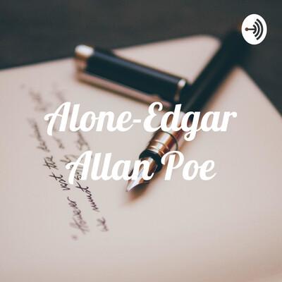 Alone-Edgar Allan Poe