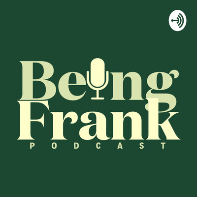 Being Frank Podcast