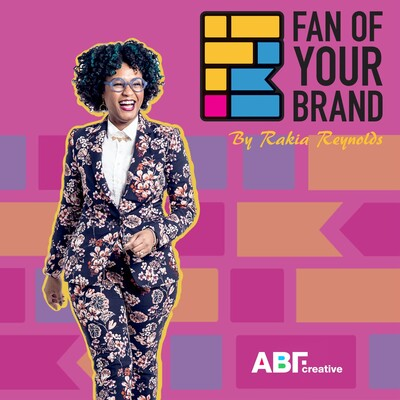 Fan of Your Brand by Rakia Reynolds