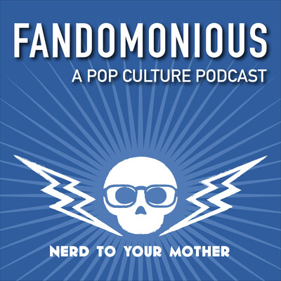Fandomonious: A Pop Culture Podcast