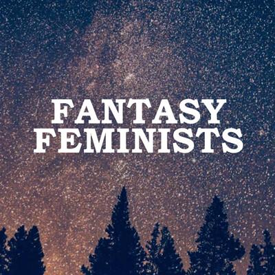 Fantasy Feminists