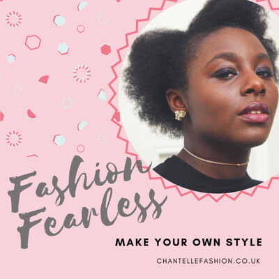 FASHION FEARLESS, MAKE YOUR OWN STYLE