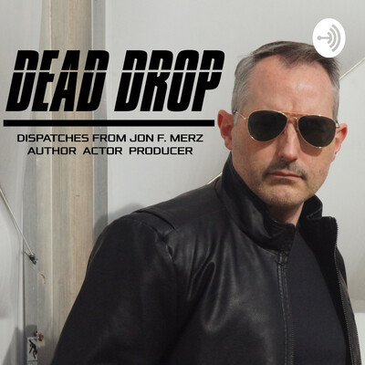 DEAD DROP: Dispatches from Jon F. Merz