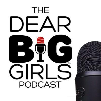 Dear Big Girls