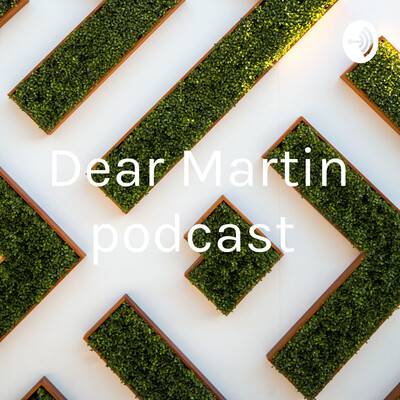 Dear Martin podcast
